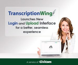 TranscriptionWing™ launches new login and upload interface for a better, seamless experience