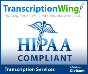 general transcription services provider TranscriptionWing is HIPAA Compliant