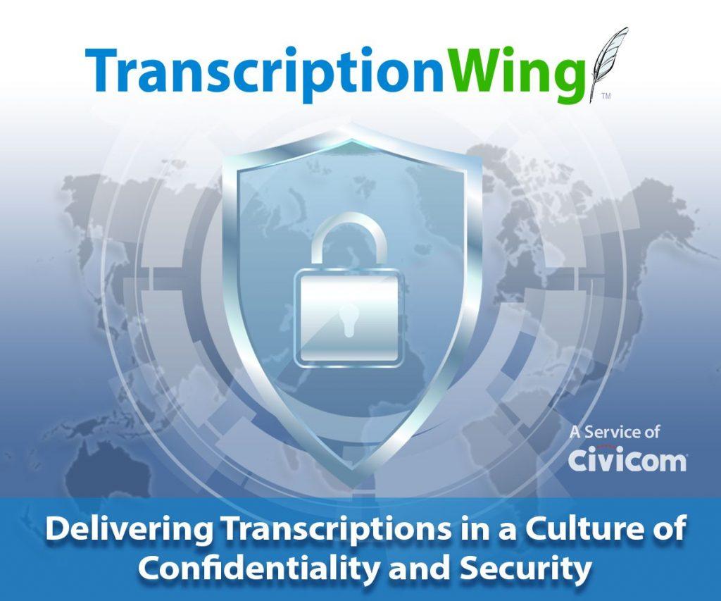 civicom transcriptionwing secure transcription delivery confidentiality